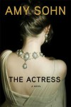 The Actress: A Novel - Amy Sohn