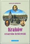 Kraków cesarsko-królewski - Jarosław Skowroński