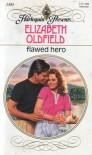 Flawed Hero - Elizabeth Oldfield