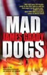 Mad Dogs - James Grady