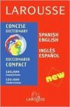 Larousse Concise Dictionary: Spanish-English/English-Spanish - Larousse, Larousse