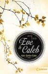 Eve & Caleb 3 - Kein Garten Eden - Anna Carey, Ulrike Köbele
