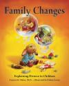 Family Changes: Explaining Divorce to Children - Azmaira H. Maker Ph.D., Polona Lovsin