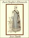 Aunt Sophie's Diamonds - Joan Smith