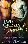 ROMANCE: PARANORMAL ROMANCE: Twin Grizzly Pursuit (Shifter MFM Mail order bride Menage romance) ((Contemporary New Adult Paranormal Romance)) - Serena Taylor