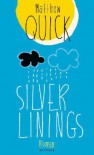 Silver Linings - Matthew Quick