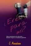 ¿Eres para mí? (Spanish Edition) - C. Marcelmor