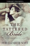 The Tattered Bride - Peri Elizabeth Scott