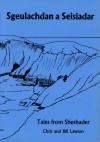 Sgeulachdan à Seisiadar (Tales From Sheshader) - Chris and Bill Lawson