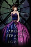 A Darkness Strange and Lovely - Susan Dennard