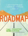 Roadmap: The Get-It-Together Guide for Figuring Out What to Do with Your Life - Brian McAllister, Mike Marriner, Nathan Gebhard