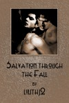 Salvation through the Fall - lylithj2