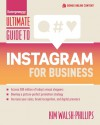 Ultimate Guide to Instagram for Business (Ultimate Series) - Kim J Walsh-Phillips