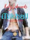 Mikhail: Il ragazzo della figlia - Katy Edmunds