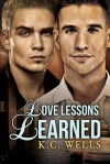Love Lessons Learned - K.C. Wells