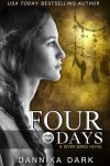Four days - Dannika Dark