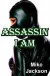 Assassin I Am - Mike Jackson