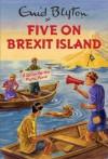Five on Brexit Island - Bruno Vincent