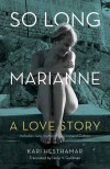 So Long, Marianne: A Love Story � includes rare material by Leonard Cohen - Kari Hesthamar, Helle Goldman