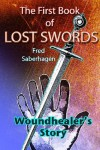 The First Book of Lost Swords: Woundhealer's Story - Fred Saberhagen