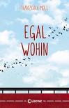Egal wohin - Franziska Moll