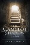 The Camelot Shadow: A Novel - Sean Gibson