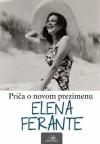Priča o novom prezimenu - Elena Ferante