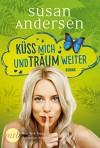 Küss mich und träum weiter - Tess Martin, Susan Andersen