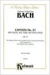 Cantata No. 27 -- Wer weiss, wie nahe mir mein Ende (Kalmus Edition) - Johann Sebastian Bach