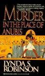 Murder in the Place of Anubis (Lord Meren Mysteries) by Lynda S. Robinson (1994-12-28) - Lynda S. Robinson