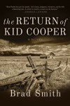 The Return of Kid Cooper - Brad Smith