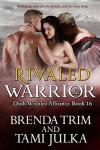 Rivaled Warrior - Brenda Trim, Tami Julka
