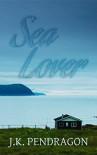 Sea Lover - J.K. Pendragon