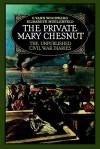 The Private Mary Chestnut - Mary Boykin Chesnut