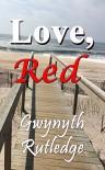 Love, Red - Gwynyth Rutledge