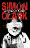 Vengeance Child - Simon Clark