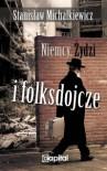 Niemcy, Żydzi i folksdojcze - Stanisław Michałkiewicz
