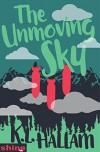 The Unmoving Sky - K.L. Hallam
