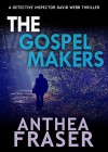 The Gospel Makers - Anthea Fraser