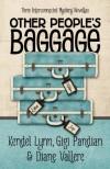 Other People's Baggage - Diane Vallere, Gigi Pandian, Kendel Lynn
