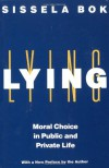 Lying: Moral Choice in Public and Private Life - Sissela Bok