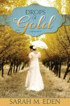 Drops of Gold (The Jonquil Brothers #2) - Sarah M. Eden