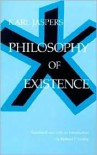 Philosophy of Existence (Works in Continental Philosophy) - Karl Jaspers, Richard F. Grabau
