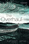 The Overhaul - Kathleen Jamie