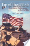 Tip of the Spear: U.S. Marine Light Armor in the Gulf War - G.J. Michaels