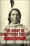 The Heart of Everything That Is: The Untold Story of Red Cloud, An American Legend - Bob Drury;Tom Clavin
