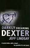Darkly Dreaming Dexter  - Jeff Lindsay