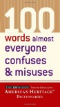100 Words Almost Everyone Confuses and Misuses - American Heritage Dictionaries, American Heritage Dictionaries