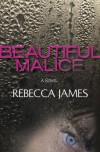 Beautiful Malice: A Novel - Rebecca James