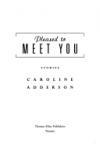 Pleased to Meet You: Stories - Caroline Adderson